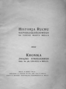 Historia ruchu niepodległościowego na terenie miasta Mielca oraz kronika Związku Strzeleckiego : Oddz. Im. płk. Lisa-Kuli w Mielcu