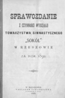 """Sprawozdanie z czynności Wydziału Towarzystwa Gimnastycznego """"Sokół"""" w Rzeszowie za rok 1892"""