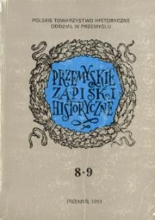 Przemyskie Zapiski Historyczne : studia i materiały poświęcone historii Polski Południowo-Wschodniej. 1991-1992, R. 8-9