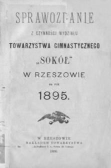 """Sprawozdanie z czynności Wydziału Towarzystwa Gimnastycznego """"Sokół"""" w Rzeszowie za rok 1895"""
