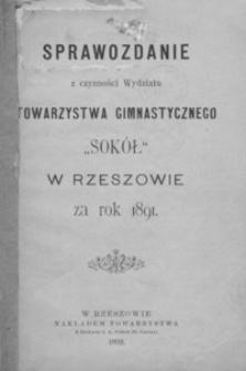 """Sprawozdanie z czynności Wydziału Towarzystwa Gimnastycznego """"Sokół"""" w Rzeszowie za rok 1891"""