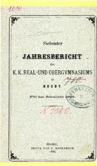 Jahresbericht des K. K. Real und Ober-Gymnasiums in Brody fur das schuljahr 1885
