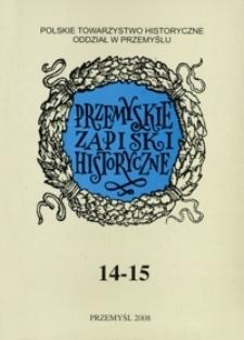Przemyskie Zapiski Historyczne : studia i materiały poświęcone historii Polski Południowo-Wschodniej. 2003-2005, R. 14-15