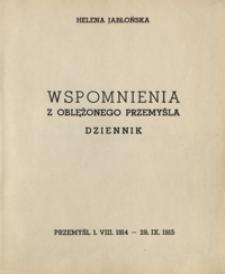 Wspomnienia z oblężonego Przemyśla : dziennik prowadzony przez śp. Helenę z Seifertów Jabłońską