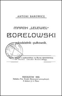 """Marcin """"Lelewel"""" Borelowski : rękodzielnik - pułkownik"""
