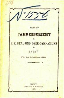 Jahresbericht des K. K. Real und Ober-Gymnasiums in Brody fur das schuljahr 1888