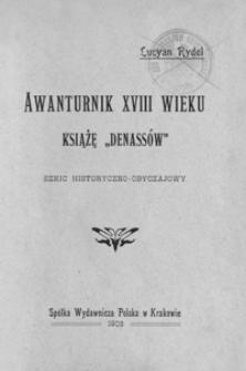 """Awanturnik XVIII wieku : książę """"Denassów"""" : szkic historyczno-obyczajowy"""