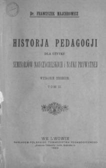 Historja pedagogji dla użytku seminarjów nauczycielskich i nauki prywatnej. T. 2