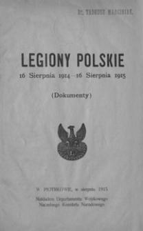Legiony Polskie : 16 sierpnia 1914-16 sierpnia 1915 : (dokumenty)