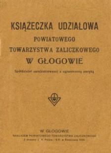 Książeczka udziałowa Powiatowego Towarzystwa Zaliczkowego w Głogowie : spółdzielni zarejestrowanej z ograniczoną poręką
