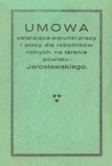 Umowa ustalająca warunki pracy i płacy dla robotników rolnych na terenie powiatu : Jarosławskiego