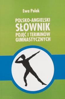 Polsko-angielski słownik pojęć i terminów gimnastycznych