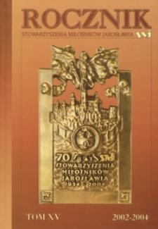 Rocznik Stowarzyszenia Miłośników Jarosławia. 2002-2004, R. 15