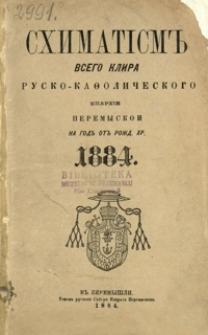 Shimatìsm˝ vsego klira rusko-kafoličeskogo eparhìi peremyskoi na god˝ ot˝ Rožd. Hr. 1884