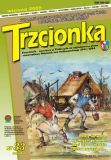 Trzcionka : kwartalnik społeczno-kulturalny Samorządu Gminy Świlcza i Towarzystwa Przyjaciół Trzciany. 2005, nr 33