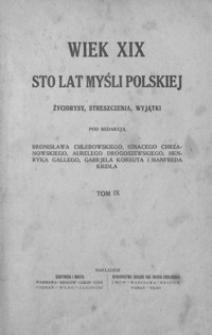 Wiek XIX : sto lat myśli polskiej : życiorysy, streszczenia, wyjątki. T. 9