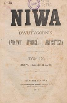 Niwa : dwutygodnik naukowy, literacki i artystyczny R. 5, T. 9 z. 25-36