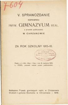 Sprawozdanie Kierownika Prywatnego Gimnazjum Realnego w Chrzanowie za rok szkolny 1915/16