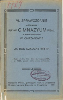 Sprawozdanie Kierownika Prywatnego Gimnazjum Realnego w Chrzanowie za rok szkolny 1916/17