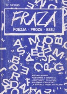 Fraza : poezja, proza, esej. 1995, R. 5, nr 10