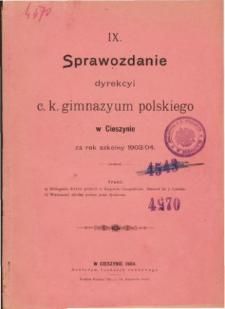 Sprawozdanie Dyrekcyi C. K. Gimnazyum Polskiego w Cieszynie za rok szkolny 1903/04