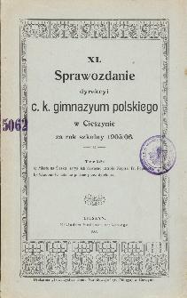 Sprawozdanie Dyrekcyi C. K. Gimnazyum Polskiego w Cieszynie za rok szkolny 1905/06