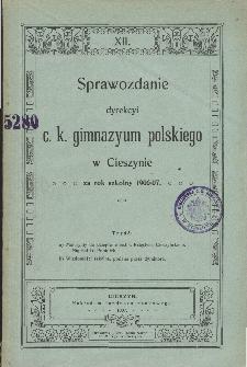 Sprawozdanie Dyrekcyi C. K. Gimnazyum Polskiego w Cieszynie za rok szkolny 1906/07