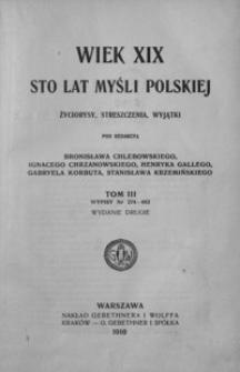 Wiek XIX : sto lat myśli polskiej : życiorysy, streszczenia, wyjątki. T. 3, Wypisy nr 274-462