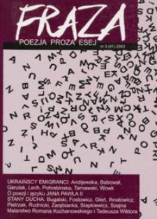 Fraza : poezja, proza, esej. 2003, R. 11, nr 41