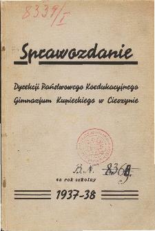 Sprawozdanie Państwwoego Koedukacyjnego Gimnazjum Kupieckiego w Cieszynie za rok szkolny 1937/38