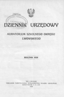 Dziennik Urzędowy Kuratorjum Okręgu Szkolnego Lwowskiego. 1930, R. 34, nr 1-12