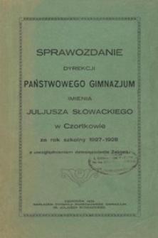Sprawozdanie Dyrekcji Państwowego Gimnazjum im. Juliusza Słowackiego w Czortkowie za rok szkolny 1927/28