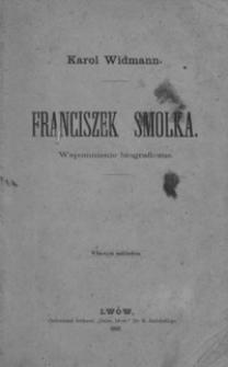 Franciszek Smolka : wspomnienie biograficzne
