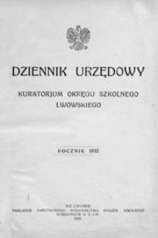 Dziennik Urzędowy Kuratorjum Okręgu Szkolnego Lwowskiego. 1932, R. 36, nr 1-12