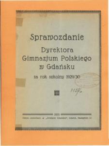 Sprawozdanie Dyrektora Gimnazjum Polskiego w Gdańsku za rok szkolny 1929/30