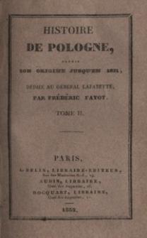 Histoire de Pologne, depuis son origine jusqu'en 1831, dédiée au Général Lafayette. T. 2