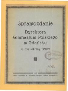 Sprawozdanie Dyrektora Gimnazjum Polskiego w Gdańsku za rok szkolny 1930/31
