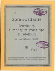 Sprawozdanie Dyrektora Gimnazjum Polskiego w Gdańsku za rok szkolny 1931/32