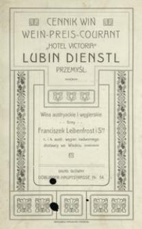 """Cennik win Wein-Preis-Courant """"Hotel Victoria"""" Lubin Dienstl : wina austryackie i węgierskie firmy Franciszek Leibenfrost i Ska c. i k. austr. węgier. nadwornego dostawcy we Wiedniu"""