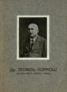 Dr. Teofil' Kormoš : načerk jogo žittâ ì pracì