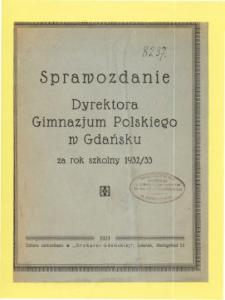 Sprawozdanie Dyrektora Gimnazjum Polskiego w Gdańsku za rok szkolny 1932/33