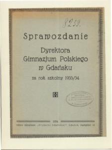 Sprawozdanie Dyrektora Gimnazjum Polskiego w Gdańsku za rok szkolny 1933/34
