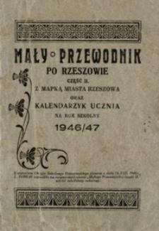 Mały przewodnik po Rzeszowie. Cz. 2 : z mapką miasta Rzeszowa oraz kalendarzyk ucznia na rok szkolny 1946/47