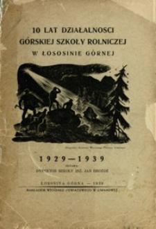 10 lat działalności Górskiej Szkoły Rolniczej w Łososinie Górnej : 1929-1939