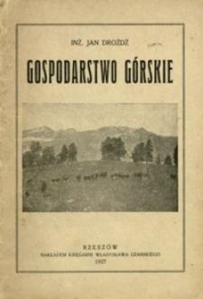 Gospodarstwo górskie : studja nad rozwojem mleczarstwa i hodowli w Karpatach. Cz. 1
