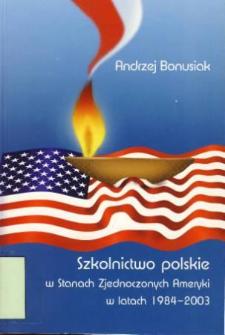 Szkolnictwo polskie w Stanach Zjednoczonych Ameryki w latach 1984-2003: analiza funkcjonalno-instytucjonalna