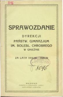 Sprawozdanie Dyrekcji Państwowego Gimnazjum im. Bolesława Chrobrego w Gnieźnie za rok szkolny 1918/1919 - 1928/29