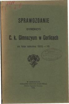 Sprawozdanie Dyrekcyi C. K. Gimnazyum w Gorlicach za rok szkolny 1915/16