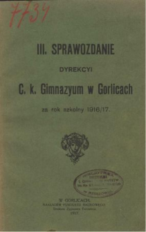 Sprawozdanie Dyrekcyi C. K. Gimnazyum w Gorlicach za rok szkolny 1916/17