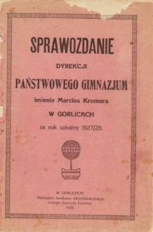 Sprawozdanie Dyrekcji Państwowego Gimnazjum w Gorlicach za rok szkolny 1927/28